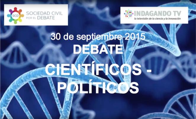 Debate Políticos y Científicos